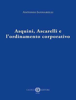 Immagine di Asquini, Ascarelli e l'ordinamento corporativo