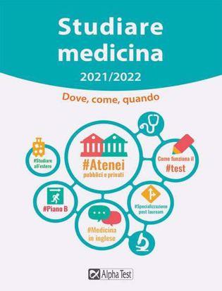 Immagine di Studiare medicina. Dove, come, quando Ed. 2021/2022