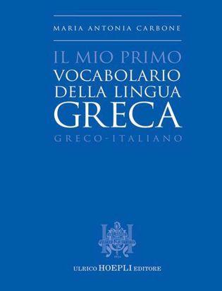 Immagine di Il mio primo vocabolario della lingua greca. Greco-Italiano