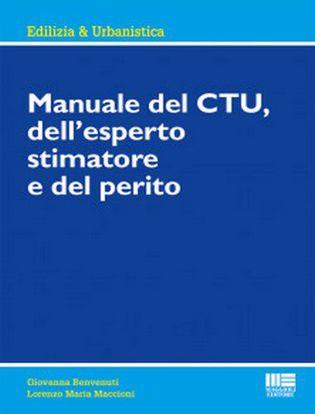 Immagine di Manuale del CTU, dell'esperto stimatore e del perito