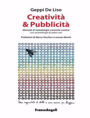 Immagine di Creatività & pubblicità. Manuale di metodologie e tecniche creative. Con un'antologia di autori vari