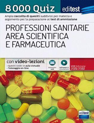 Immagine di 8000 quiz professioni sanitarie area scientifica e farmaceutica per la preparazione ai test di accesso. Con aggiornamento online. Con software di simulazione. Ed. 2021/2022