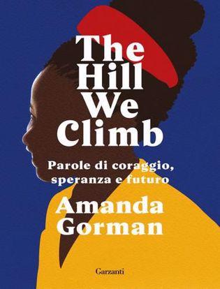 Immagine di The Hill We Climb. Parole di coraggio, speranza e futuro