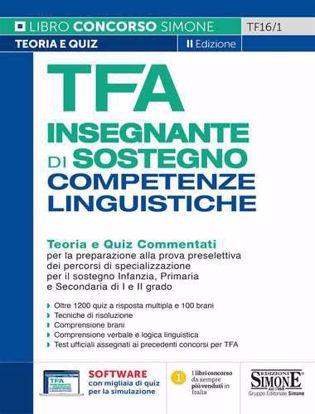 Immagine di TFA Insegnante di sostegno. Competenze linguistiche. Teoria e quiz commentati. Per infanzia, primaria e secondaria di I e II grado Con software di simulazione