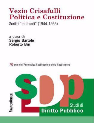 Immagine di Vezio Crisafulli. Politica e Costituzione. Scritti «militanti» (1944-1955)