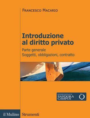 Immagine di Introduzione al diritto privato. Parte generale. Soggetti, obbligazioni, contratto