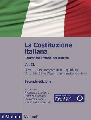Immagine di La Costituzione italiana. Commento articolo per articolo. Nuova ediz. vol.2 Ordinamento della Repubblica (Artt. 55-139) e Disposizioni transitorie e finali