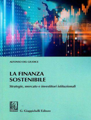 Immagine di La finanza sostenibile. Strategie, mercato e investitori istituzionali