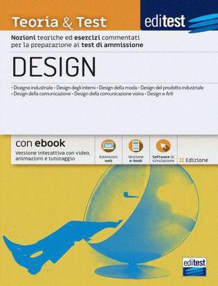 Immagine di EdiTEST. Design. Teoria & test. Nozioni teoriche ed esercizi commentati per la preparazione ai test di accesso. Con e-book. Con software di simulazione