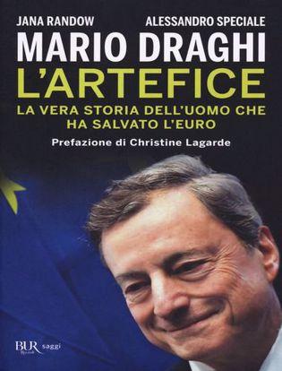 Immagine di Mario Draghi. L'artefice. La vera storia dell'uomo che ha salvato l'euro