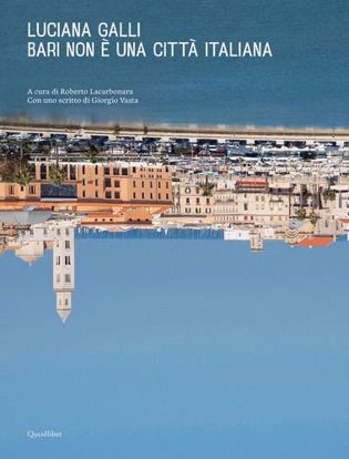 Immagine di Bari non è una città italiana. Ediz. illustrata