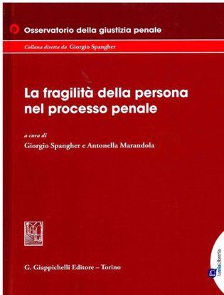 Immagine di La fragilità della persona nel processo penale
