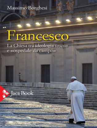 Immagine di Francesco. La Chiesa tra ideologia teocon e «ospedale da campo»