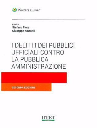 Immagine di I delitti dei pubblici ufficiali contro la Pubblica amministrazione