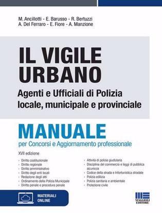 Immagine di Il vigile urbano. Manuale per agenti e ufficiali di polizia locale, municipale e provinciale
