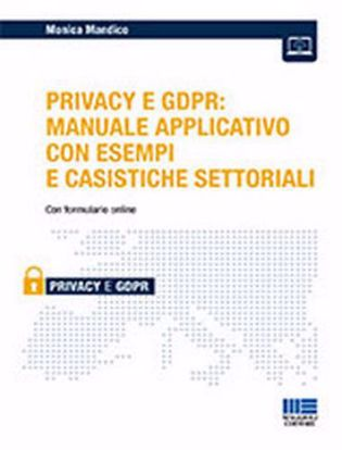 Immagine di Privacy e GDPR: manuale applicativo con esempi e casistiche settoriali