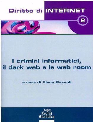Immagine di I crimini informatici, il dark web e le web room