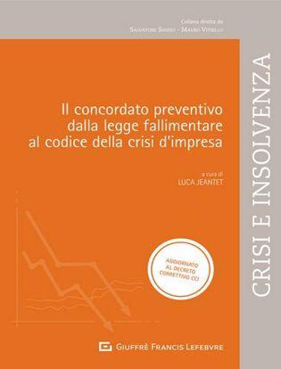 Immagine di Il concordato preventivo dalla legge fallimentare al codice della crisi di impresa