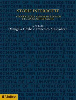 Immagine di Storie interrotte. I docenti dell'università di Bari e le leggi antiebraiche