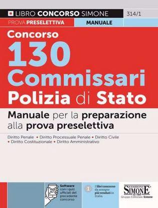 Immagine di Concorso 130 Commissari Polizia di Stato. Manuale per la preparazione alla prova preselettiva. Con software di simulazione