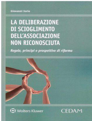 Immagine di La deliberazione di scioglimento dell'associazione non riconosciuta Regole, principi e prospettive di riforma