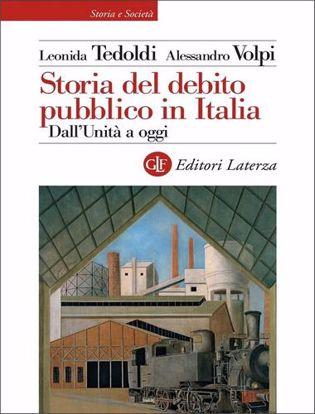 Immagine di Storia del debito pubblico in Italia. Dall'Unità a oggi