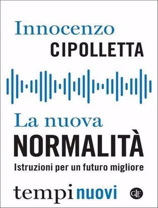 Immagine di La nuova normalità. Istruzioni per un futuro migliore