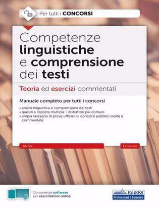 Immagine di Competenze linguistiche e comprensione del testo. Teoria ed esercizi commentati per tutti i concorsi. Con software di simulazione