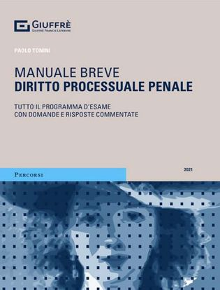 Immagine di Diritto processuale penale. Manuale breve. Tutto il programma d'esame con domande e risposte commentate