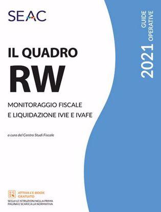 Immagine di Il Quadro RW 2021. Monitoraggio fiscale e liquidazione IVIE e IVAFE