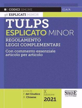 Immagine di Tulps esplicato. Regolamento. Leggi complementari. Con commento essenziale articolo per articolo. Ediz. minor