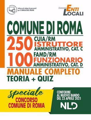 Immagine di Comune di Roma - 250 CUIA/RM Istruttore Amministrativo, CAT C. - 100 FAMD/RM Funzionario Amministrativo, CAT D. Manuale completo TEORIA + QUIZ