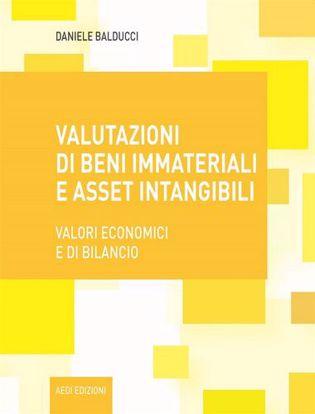 Immagine di Valutazione dei beni immateriali e asset intangibili. Valori economici e di bilancio