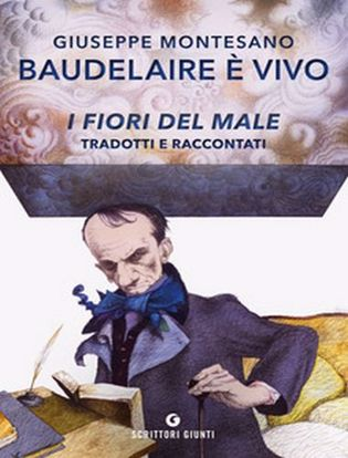 Immagine di Baudelaire è vivo. I fiori del male tradotti e raccontati
