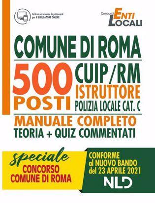 Immagine di Comune di Roma - 500 Posti CUIP/RM Istruttore Polizia Locale Cat. C. - Manuale comppleto Teoria + Quiz