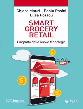 Immagine di Smart grocery retail. L'impatto delle nuove tecnologie