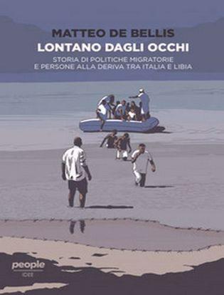 Immagine di Lontano dagli occhi. Storia di politiche migratorie e persone alla deriva tra Italia e Libia