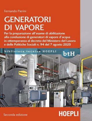 Immagine di Generatori di vapore. Per la preparazione all'esame di abilitazione alla conduzione di generatori di vapore d'acqua in ottemperanza al decreto del Ministero del Lavo