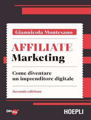 Immagine di Affiliate marketing. Come diventare un imprenditore digitale