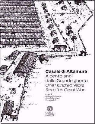 Immagine di Casale di Altamura. A cento anni dalla Grande guerra One Hundred Years from the Great War