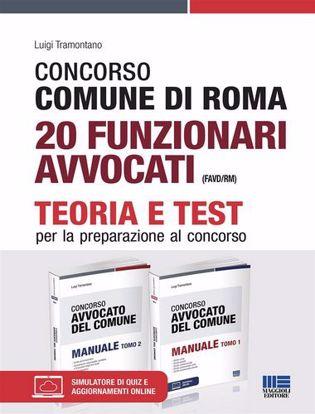 Immagine di Concorso Comune di Roma 20 funzionari avvocati (FAVD/RM). Kit completo. Con espansione online. Con software di simulazione