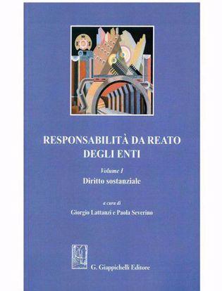 Immagine di Responsabilità da reato degli enti - Volume I Diritto sostanziale