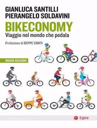 Immagine di Bikeconomy. Viaggio nel mondo che pedala. Nuova ediz.