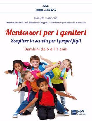 Immagine di Montessori per i genitori. Scegliere la scuola per i propri figli. Bambini da 6 a 11 anni