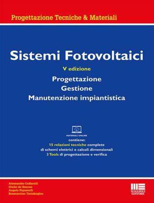 Immagine di Sistemi fotovoltaici. Progettazione, gestione, manutenzione impiantistica. Con materiali online