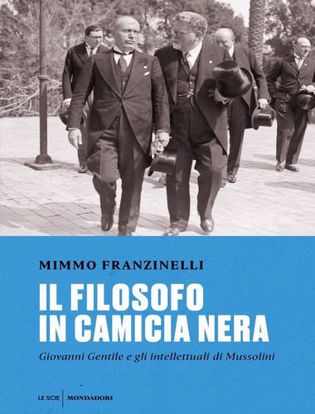 Immagine di Il filosofo in camicia nera. Giovanni Gentile e gli intellettuali di Mussolini