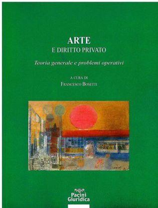 Immagine di Arte e diritto privato. Teoria generale e problemi operativi