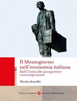 Immagine di Il Mezzogiorno nell'economia italiana. Dall'Unità alle prospettive contemporanee