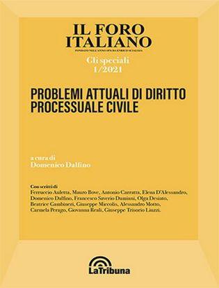 Immagine di Problemi attuali di diritto processuale civile. Gli Speciali n. 1/2021