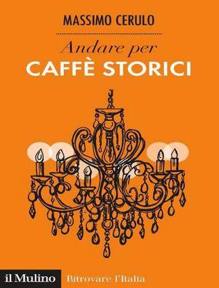 Immagine di Andare per caffè storici